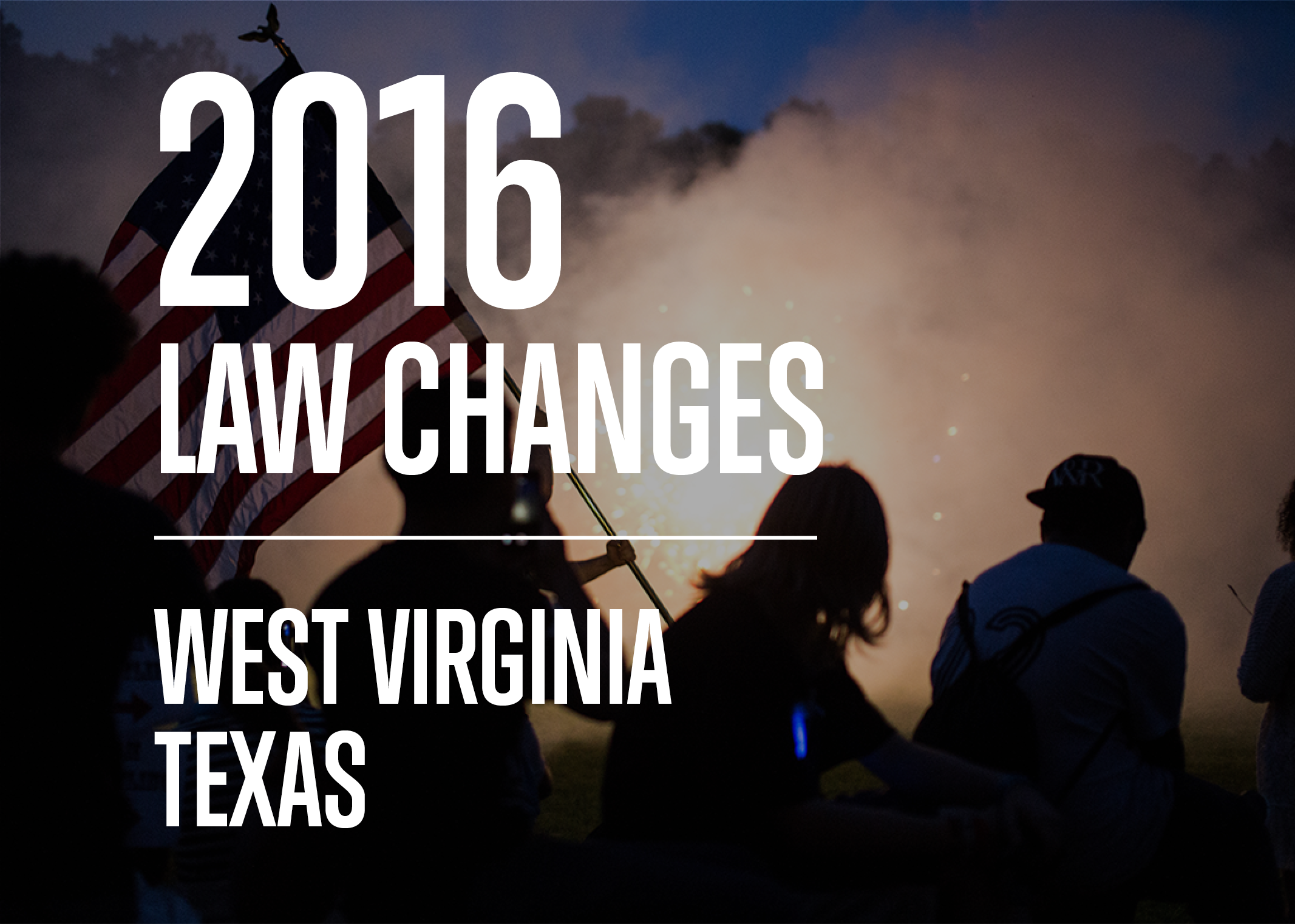 2016 Fireworks Law Changes - West Virginia, Texas